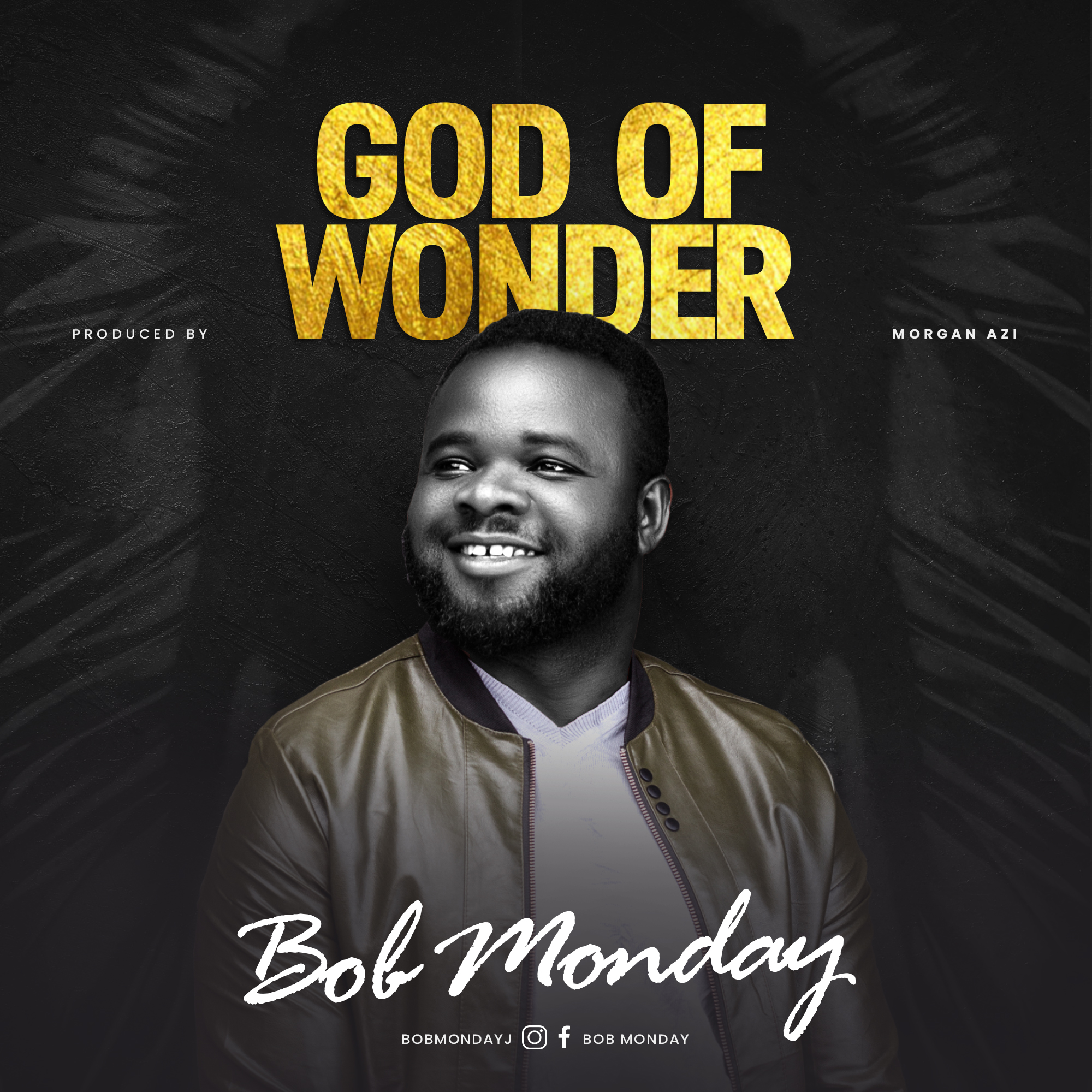 """New music from Bob Monday """"God of Wonder"""" (music made in TFE)"""
