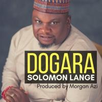 Download Dogara by Solomon Lange (music made in TFE)